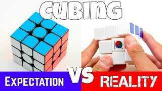 Cubing: Expectations vs Reality!
