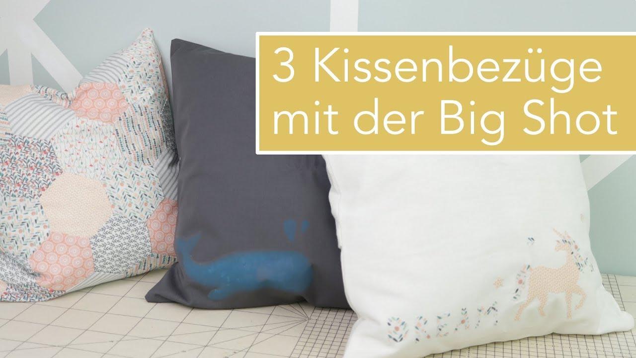 3 Kissenbezüge nähen mit der Big Shot: Stempeln, Applikation und ...