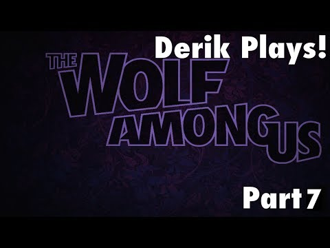 Derik Plays The Wolf Among Us: Part 7 - Episode 2 Finale