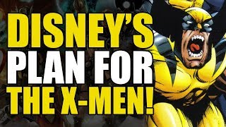 Disney's Plan For The X-Men!