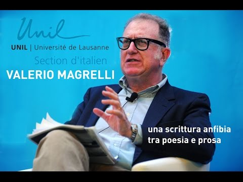 Valerio Magrelli - Una scrittura anfibia: tra poesia e prosa - Università di Losanna