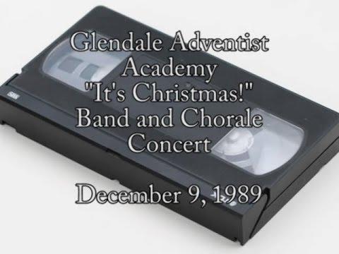 1989 - Glendale Adventist Academy - Band and Chorale Concert - December 9, 1989
