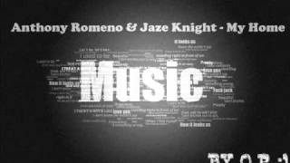 Anthony Romeno & Jaze Knight - My Home