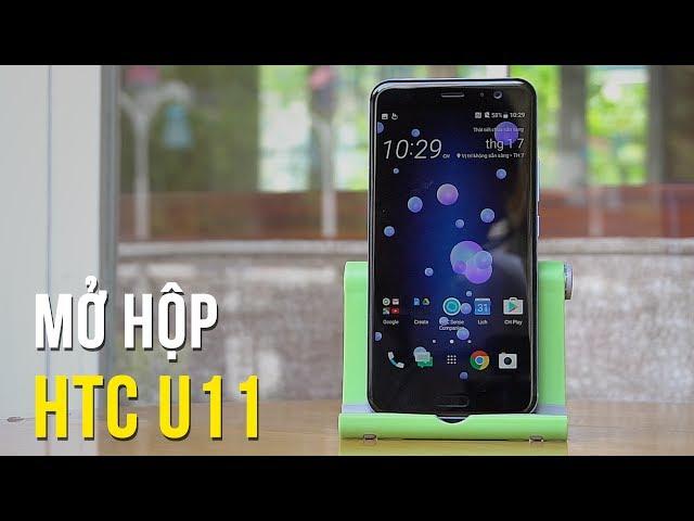 Đập hộp HTC U11 - Cấu hình cực cao, tính năng độc đáo