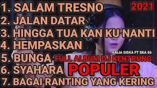 KALIAN SISKA ft SKA 86 DJ KENTRUNG FULL ALBUM | SALAM TRESNO