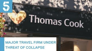 Fears Thomas Cook is facing collapse as firm scrambles to find extra funding | 5 News