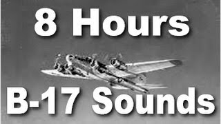 Sleep Bomber : Sound of a B-17 Airplane Engine - 8 Hrs Long