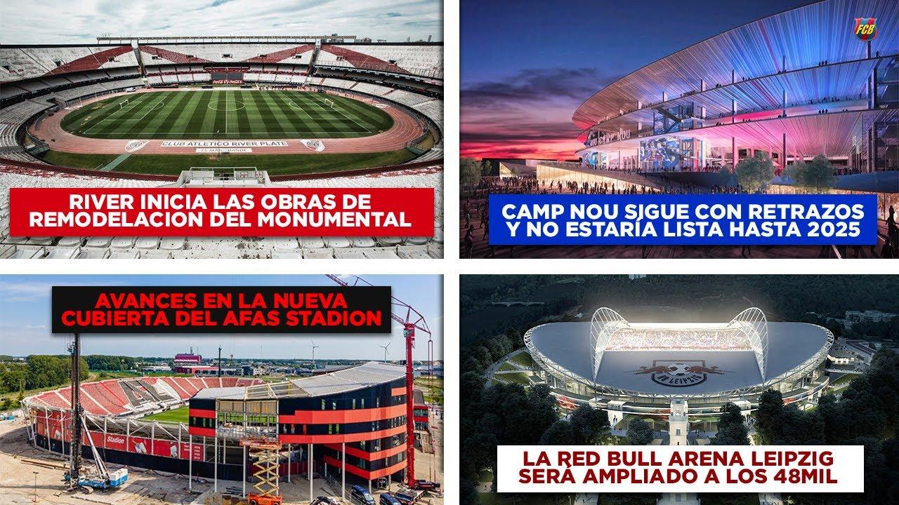 Empieza Remodelación de Monumental de River - El Camp Nou de Barcelona estaría listo hasta 2025