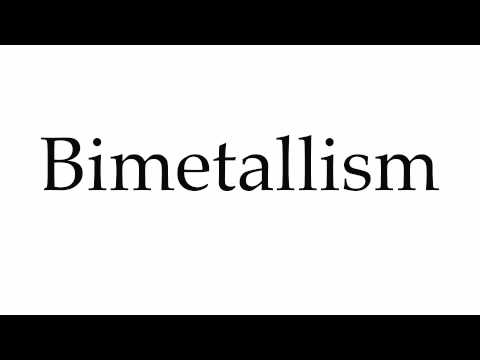 How to Pronounce Bimetallism