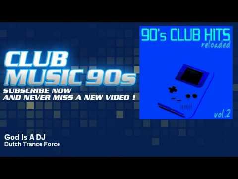 Dutch Trance Force - God Is A DJ - DJ Cobra Mix - ClubMusic90s