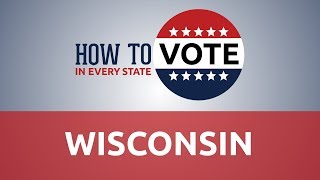 How to Vote in Wisconsin in 2018