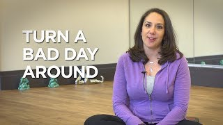 Mindful Minute: How To Turn A Bad Day Around
