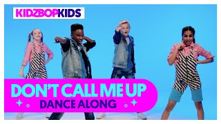 KIDZ BOP Kids - Don't Call Me Up (Dance Along)
