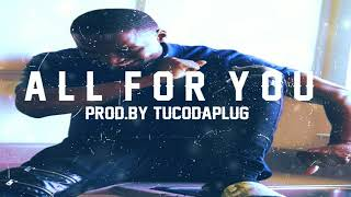 2 Official - All For You [Prod. By TucoDaPlug]