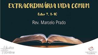 EXTRAORDINÁRIA VIDA COMUM I Rev. Marcelo Prado