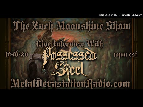 Possessed Steel - Interview 2020 - The Zach Moonshine Show