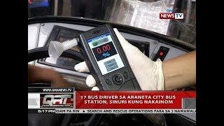 QRT: 17 bus driver sa Araneta City Bus Station, sinuri kung nakainom