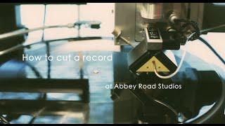 Cutting vinyl at Abbey Road Studios