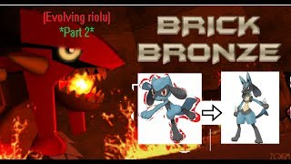 (EVOLVING RIOLU) PARTIE 2 ROBLOXMD Bronze de brique de Pokemon