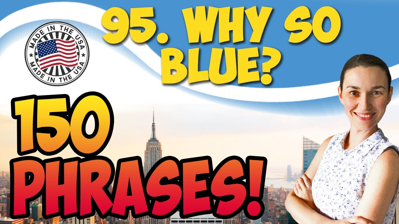 Why so blue?  150 английских фраз и идиом