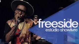 """""""Vem com noiz""""- Freeside no Estúdio Showlivre 2015"""