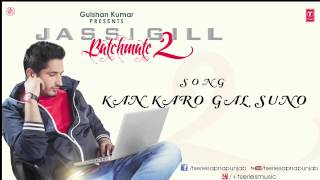 Kan karo gal suno song by jassi gill || batchmate 2