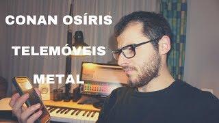 Conan Osíris - Telemóveis Metal Cover