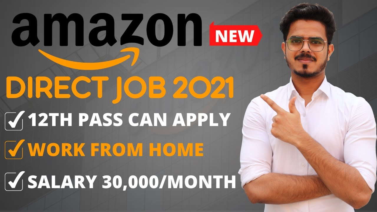 Download Amazon New Work From Home Job | Fixed Salary | Get job Pay Later |  Private  job Recruitment 2021