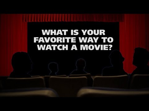 What is your favorite way to watch a movie? - The (Movie) Question