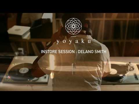 yoyaku instore session : Delano Smith