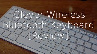 Review: iClever Wireless Bluetooth Keyboard for Smartphones, Tablets, and PC | GeekHelpingHand
