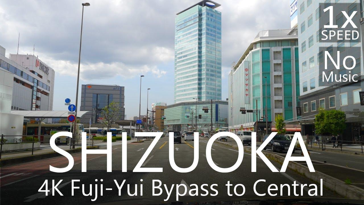 4K Shizuoka City Drive Fuji-Yui Bypass to Shimizu and Central Shizuoka City
