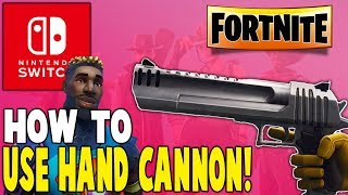 Nintendo Switch Fortnite | How To Use The Hand Cannon!! - Fortnite Battle Royale Season 5