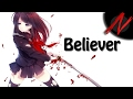 Imagine Dragons Believer - Nightcore