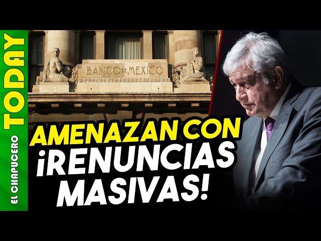 Advierten a AMLO que renuncias masivas en Banxico provocarán incertidumbre
