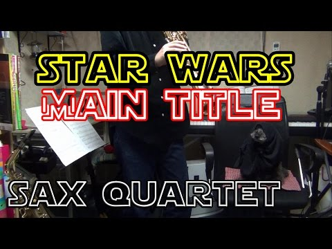 """""""Star Wars Main Title"""" on Sax Quartet"""