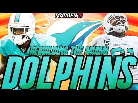 Madden 18 Connected Franchise | Rebuilding The Miami Dolphins | Weirdest Rebuild of All Time