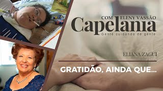 Gratidão, Ainda que...   Capelania   Eleny Vassão e Eliana Zagui   IPP TV
