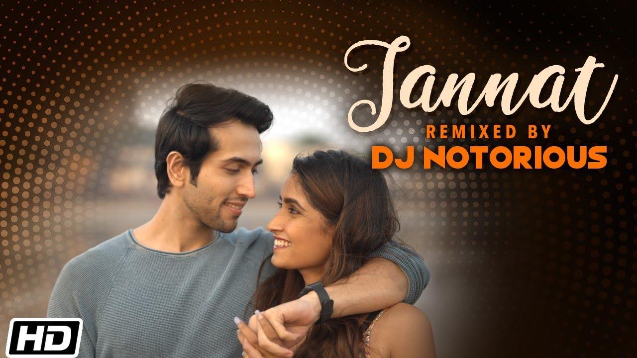 Jannat Remix - DJ Notorious - B Praak - Jaani - Utkarsh K -Nandani T -Latest Punjabi Love Songs 2021