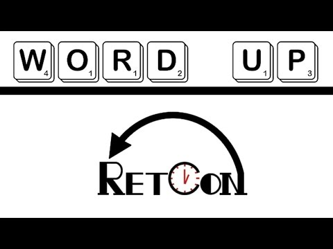 "Word Up: ""Retcon"""