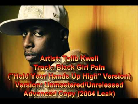 Talib Kweli - Hold Your Hands Up High (Black Girl Pain) - Advance Version