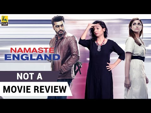 Namaste England | Not A Movie Review | Parineeti Chopra | Arjun Kapoor | Sucharita Tyagi