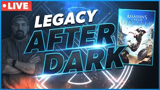 🔴Legacy After Dark | Road To Assassins Creed Valhalla - Day 3 of AC Odyssey!