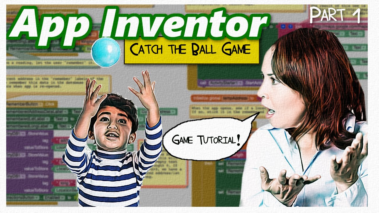 App Inventor 2 | game tutorial | catch the ball tutorial Part 1 | make an  game in 20 minutes - YouTube