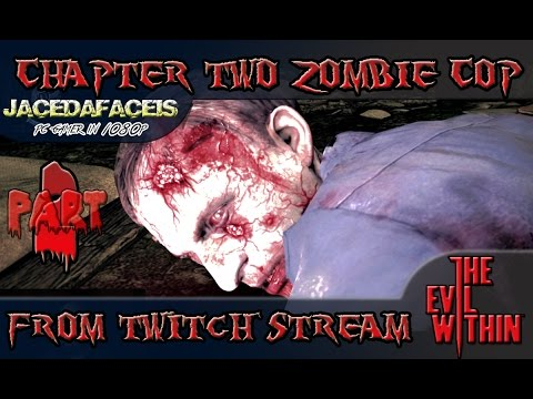 The Evil Within Part 2 Zombie Cop | Live Stream on Twitch TV | 1080p by Jacedafaceis