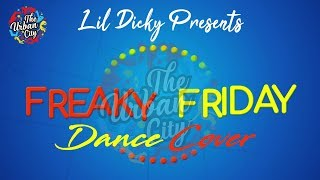 Freaky Friday - Lil Dicky feat. Chris Brown  | Dance Choreography | The Urban City
