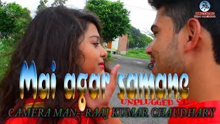 mai agar samne (Unplugged song)filmby-Raaj studio9719437098