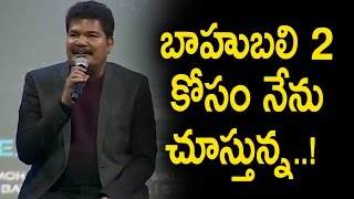 Director Shankar about Baahubali 2 Movie Release