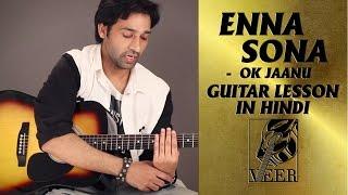 Enna Sona - OK Jaanu  - Guitar Lesson By VEER KUMAR