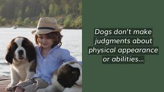Dogs don't make judgments about physical appearance or abilities